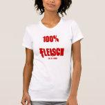 100% Fleisch, -los glücklich Shirts