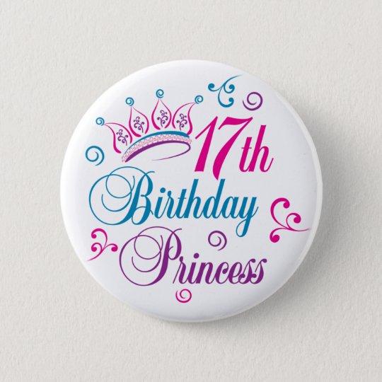 17. Geburtstags-Prinzessin Runder Button 5,7 Cm