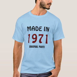 """1971: """"Im Jahre 1971 gemacht, T - Shirt der"""