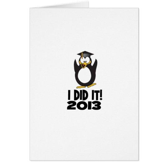 2013 tat ich es Abschlusslustiger Penguin Grußkarte
