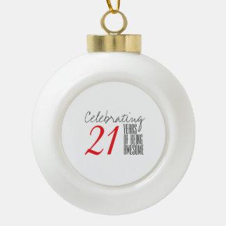 21 Jahre des Seins fantastisch Keramik Kugel-Ornament