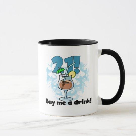 21 kaufen Sie mich ein Getränk-T - Shirts und Tasse