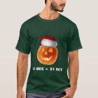 25. Dezember = am 31. Oktober T-Shirt
