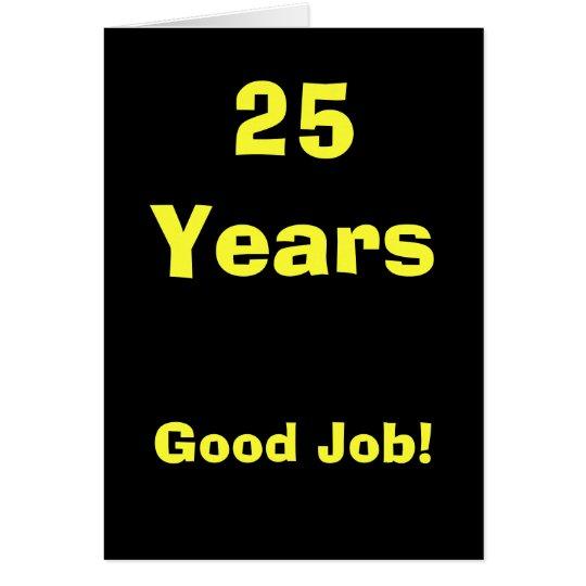 25 Jahre gute Job-! Karte