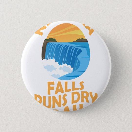 29. März - Niagara Falls lässt trockenen Tag Runder Button 5,1 Cm