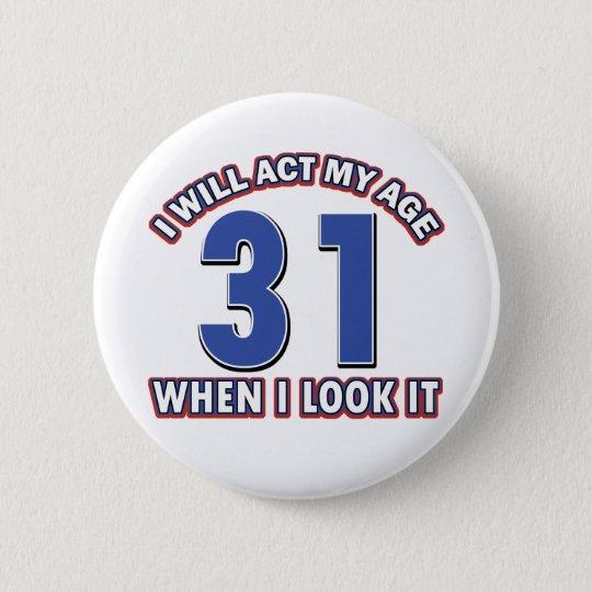31 jährige Entwürfe Runder Button 5,1 Cm