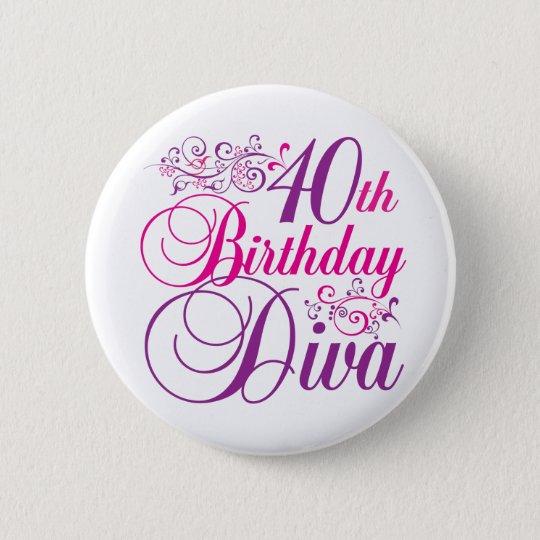 40. Geburtstags-Diva Runder Button 5,7 Cm