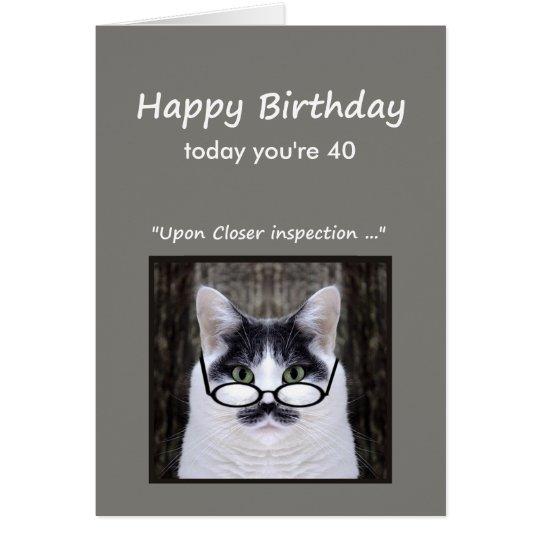 40. Geburtstags-Spaß schauen ihn nicht Katzen-Spaß Karte