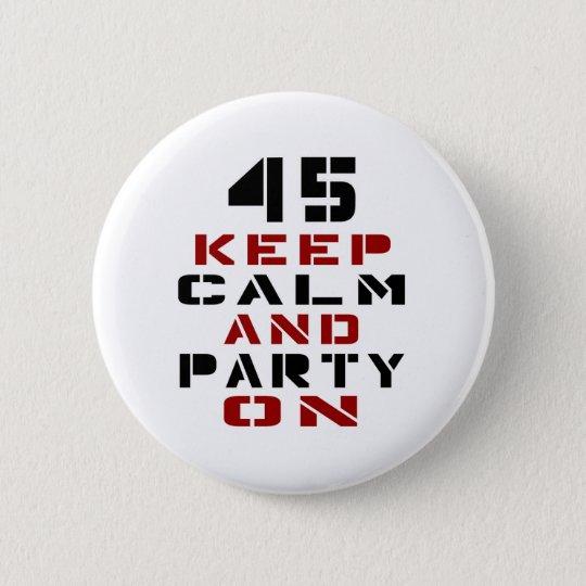 45 behalten Sie Ruhe und Party an Runder Button 5,7 Cm