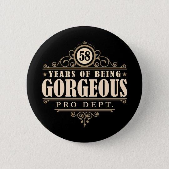 58. Geburtstag (58 Jahre des Seins herrlich) Runder Button 5,7 Cm