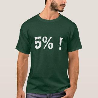 5%! T-Shirt