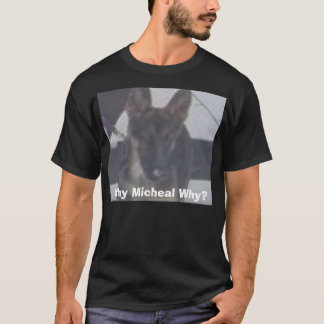 6061542_TN, warum Micheal warum? T-Shirt