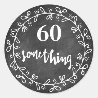 60 etwas - 60. Geburtstags-Gewohnheits-Aufkleber Runder Aufkleber