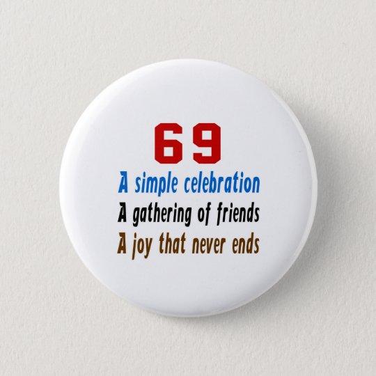 69 Geburtstagsentwürfe Runder Button 5,1 Cm