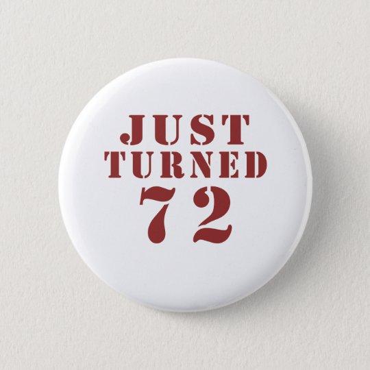 72 gerade gedreht Geburtstag Runder Button 5,1 Cm