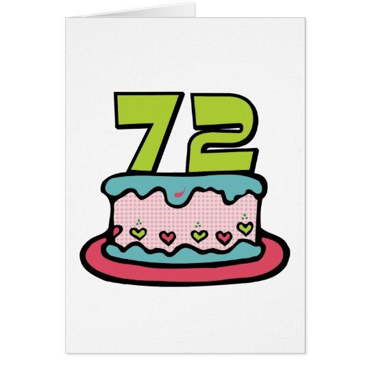 72 Jährig-Geburtstags-Kuchen Karte