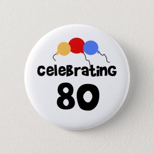 80 achtzig 80. Geburtstag feiern Runder Button 5,7 Cm