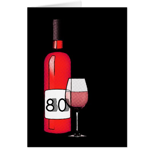 80. Geburtstag oder Jahrestag: Weinflasche u. Karte