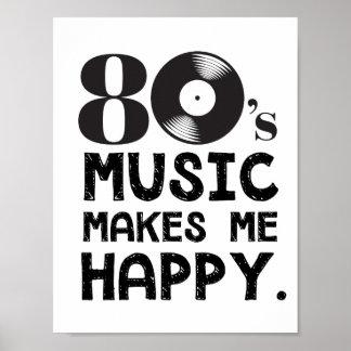 80er Musik macht mich glücklich Poster