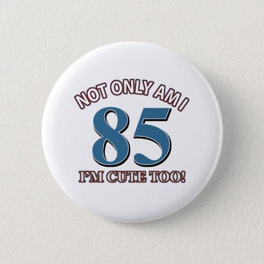85 Jahre Entwurf Runder Button 5,1 Cm
