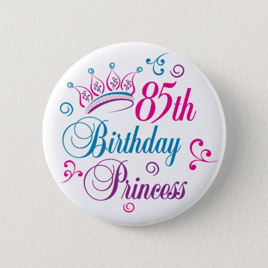 85th Geburtstags-Prinzessin Runder Button 5,7 Cm