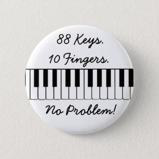 88 Schlüssel., 10 Finger., kein Problem! Runder Button 5,7 Cm