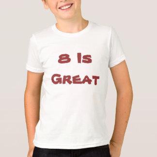 8 ist groß T-Shirt