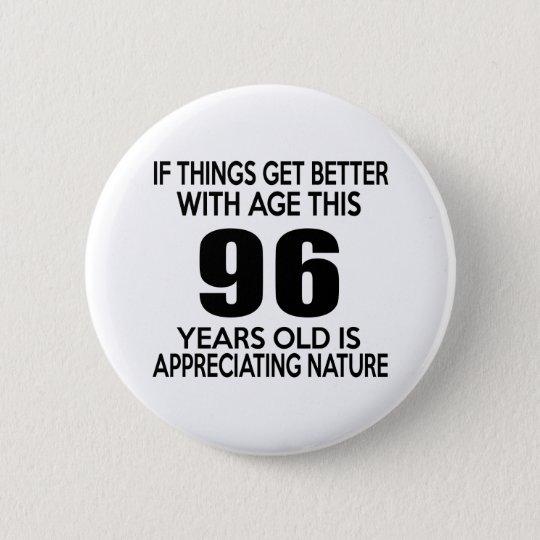 96 Jahre alt schätzt Natur Runder Button 5,7 Cm