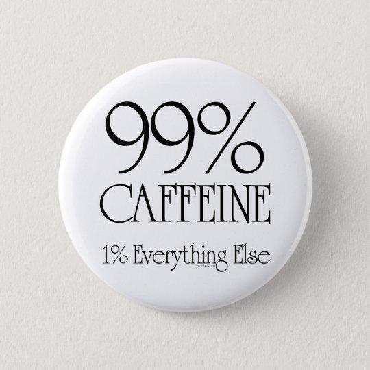 99% Koffein Runder Button 5,7 Cm