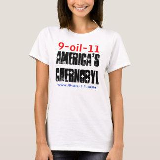 "9 oil-11/""Amerikas Tschornobyl "" T-Shirt"