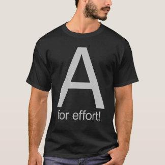 A für Bemühung T-Shirt