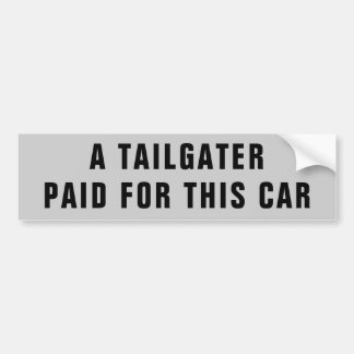 A Tailgater Paid For My Car Autoaufkleber