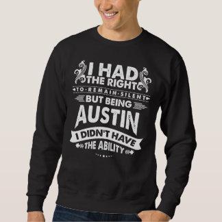Aber AUSTIN seiend hatte ich nicht Fähigkeit Sweatshirt