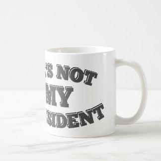 Aber er nicht ist mein Präsident traurig Kaffeetasse