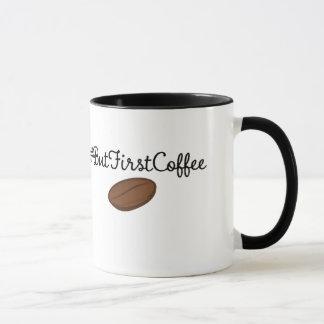Aber erste Kaffee hashtag Tasse