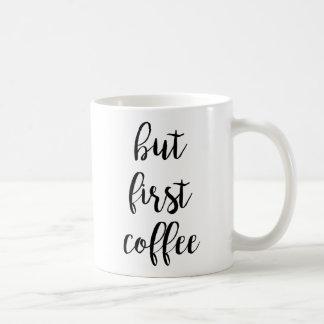 Aber erste Kaffee-Tasse Tasse