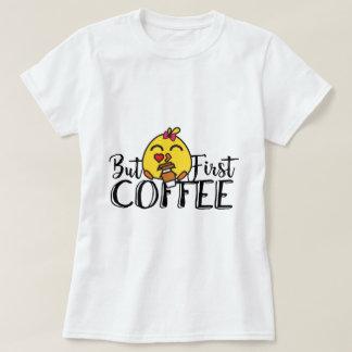 Aber erster Kaffee-lustiger T - Shirt