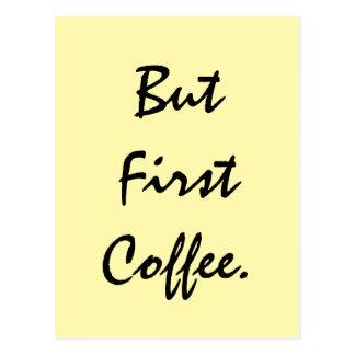 Aber erster Kaffee Postkarte