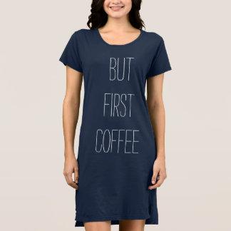 Aber erster KaffeeNightie Kleid