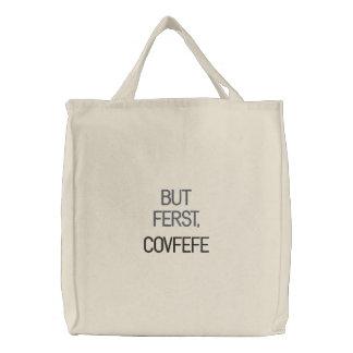 ABER FERST, COVFEFE | lustige gestickte Tasche