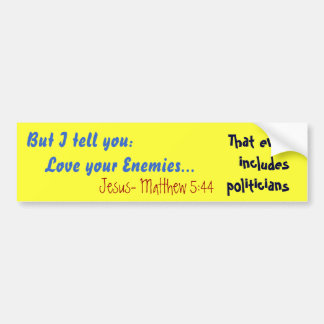 Aber ich erkläre Ihnen:    Liebe Ihre Feinde…, Jes Autoaufkleber