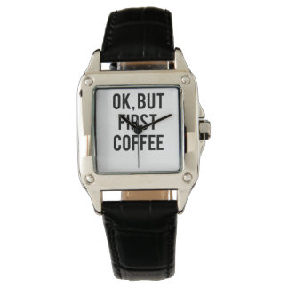 Aber zuerst, Kaffemodeuhr Armbanduhr