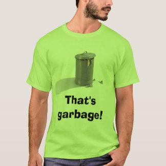 Abfalleimer, der ist Abfall! T-Shirt