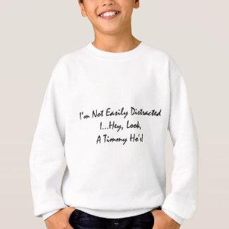 abgelenkt durch tims sweatshirt