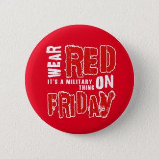 Abnutzung ROT auf Freitag-Knopf Runder Button 5,7 Cm