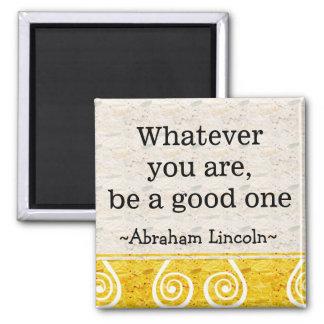 Abraham- Lincolnzitat - motivierend Inspirational Quadratischer Magnet
