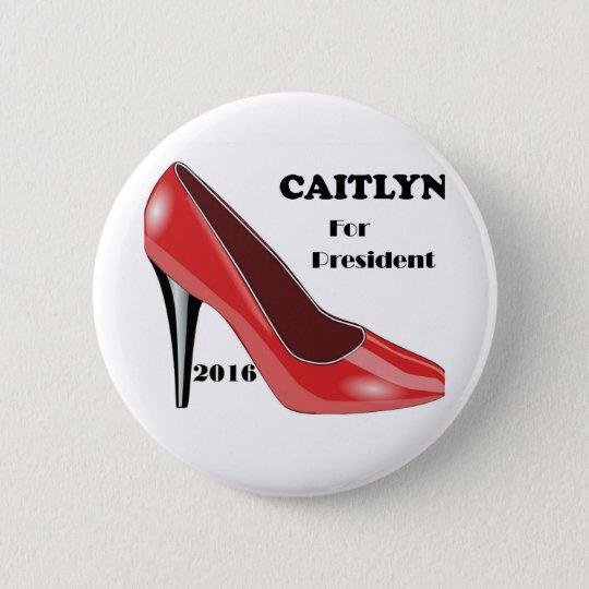 Abstimmung CAITLYN für Präsidenten! Runder Button 5,7 Cm