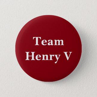 Abzeichen Team-Henrys V Runder Button 5,7 Cm