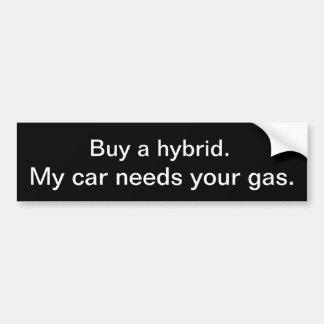 Achetez un hybride. Ma voiture a besoin de votre g Autocollant De Voiture