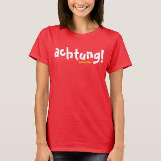 ACHTUNG! Dynamisches Ruf-T-Stück T-Shirt